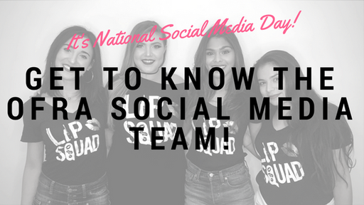 Get To Know The OFRA Social Media Team!