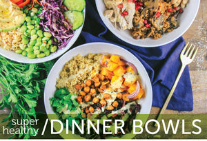 super healthy/ Dinner bowls
