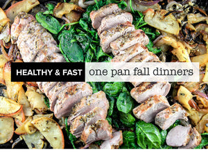 Healthy & Fast - One Pan Fall Dinners