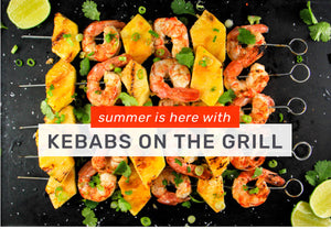 Tips for Grilling Kebabs! PLUS, Three Delicious Recipes