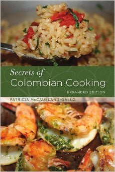 Secrets of Colombian Cooking, Expanded Edition - MyToque