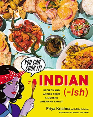 "Priya Krishna's cookbook ""Indian (-ish)"""
