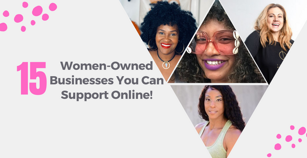 Women Owned Businesses you can support Online!