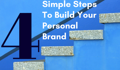 4 Simple Steps To Build Your Personal Brand