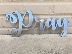 Custom Metal Script Words-Home Goods-Diamond in the rough-Gift, HomeGoods, Metal-Polished-Pray-The Twisted Chandelier