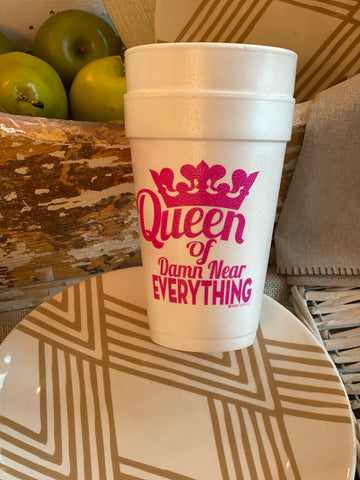 QUEEN OF EVERYTHING Styrofoam Cups