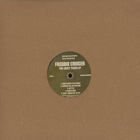 Freddie Cruger ‎- The Early Years EP / Homegrown - HOMEGROWN009