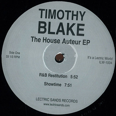 Timothy Blake ‎- The House Auteur EP /  It's A Lectric World ‎- ILW-1004