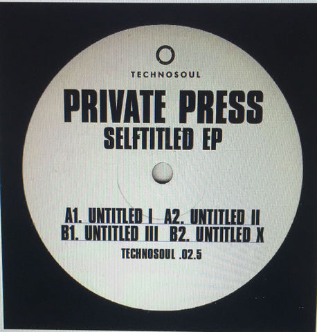 Private Press ‎- Selftitled EP / Technosoul - Technosoul .02.5