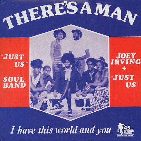 Joey Irving & Just Us - There's A Man b/w I Have This World And You / Record Shack - RS.45-027