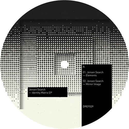 Jeroen Search - Identity Matrix EP / Dynamic Reflection - DREF029
