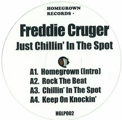 Freddie Cruger - Just Chillin' In The Spot / Homegrown - HGLP002