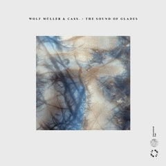 Wolf Müller & Cass. - The Sound Of Glades / International Feel Recordings - IFEEL054