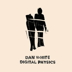 Dan White - Digital Physics / Brokntoys ‎– BT11