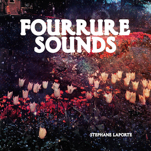 Stéphane Laporte ‎– Fourrure Sounds / Antinote - ATN011