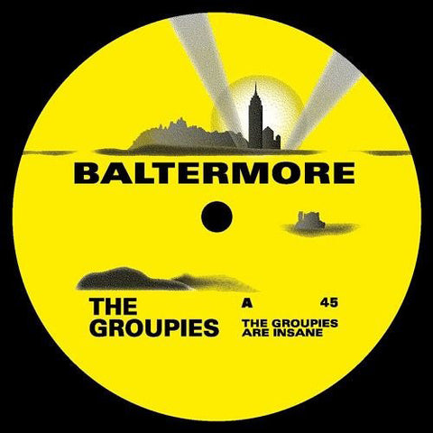 The Groupies - The Groupies Are Insane / Baltermore ‎- BAL001