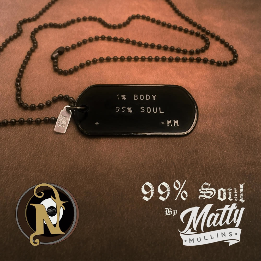 99 % Soul NTIO Dog Tag by Matty Mullins