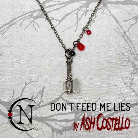 Necklace ~ Don't Feed Me Lies by Ash Costello