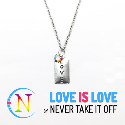 Love Is Love Necklace By Never Take It Off