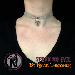 Speak No Evil NTIO Choker by Kevin Thrasher