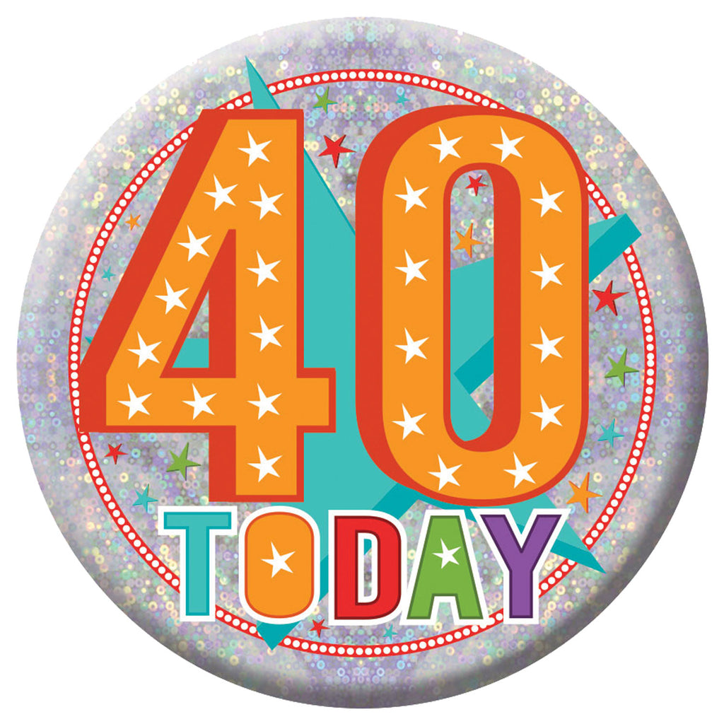 Badge - 40 Today