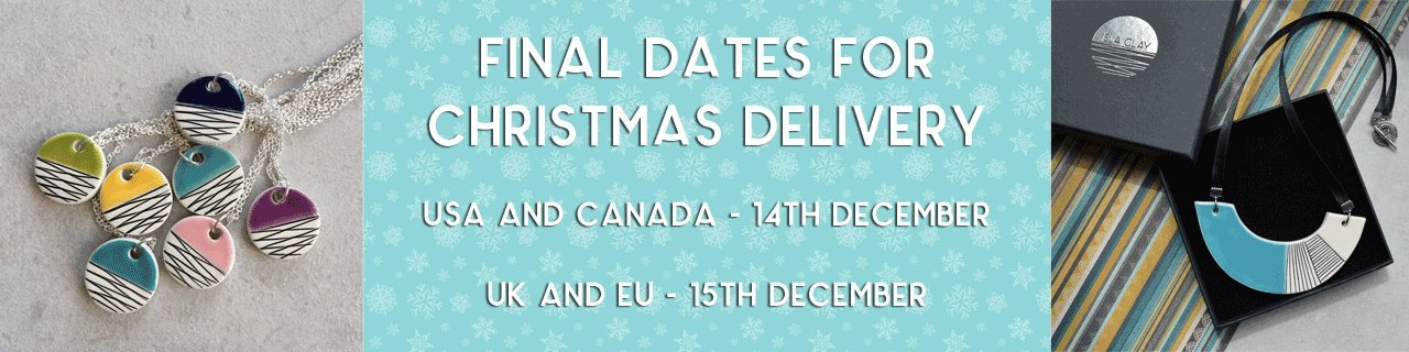 Isla Clay - last dates for Christmas Delivery