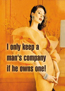 6-GC0128 - I only keep a man's company