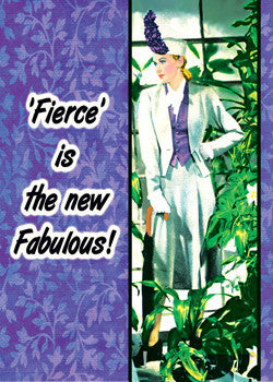 6-GC0666 - Fierce is the new fabulous