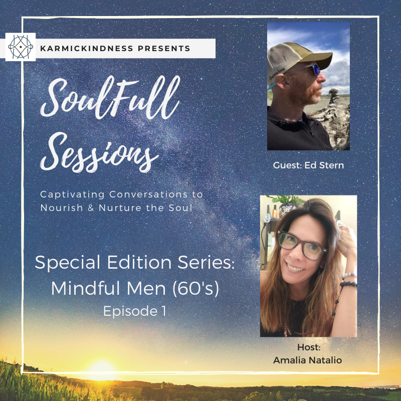 INTERMISSION™: SoulFull Sessions- Mindful Men Series - Episode 1 w/Ed Stern