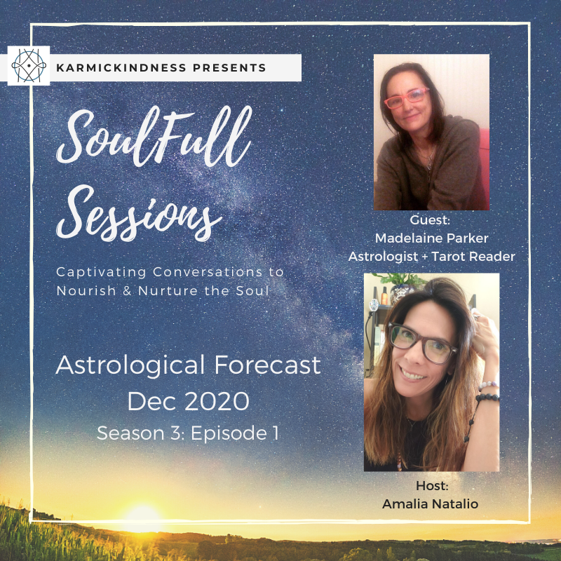 SoulFull Sessions: December 2020 Astrological Forecast with Madelaine Parker