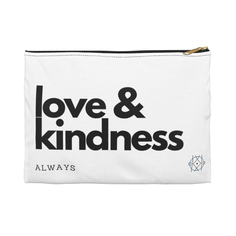 LOVE & KINDNESS (Always) Pouch