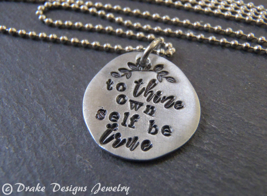to thine own self be true inspirational Shakespeare necklace gift for women - Drake Designs Jewelry