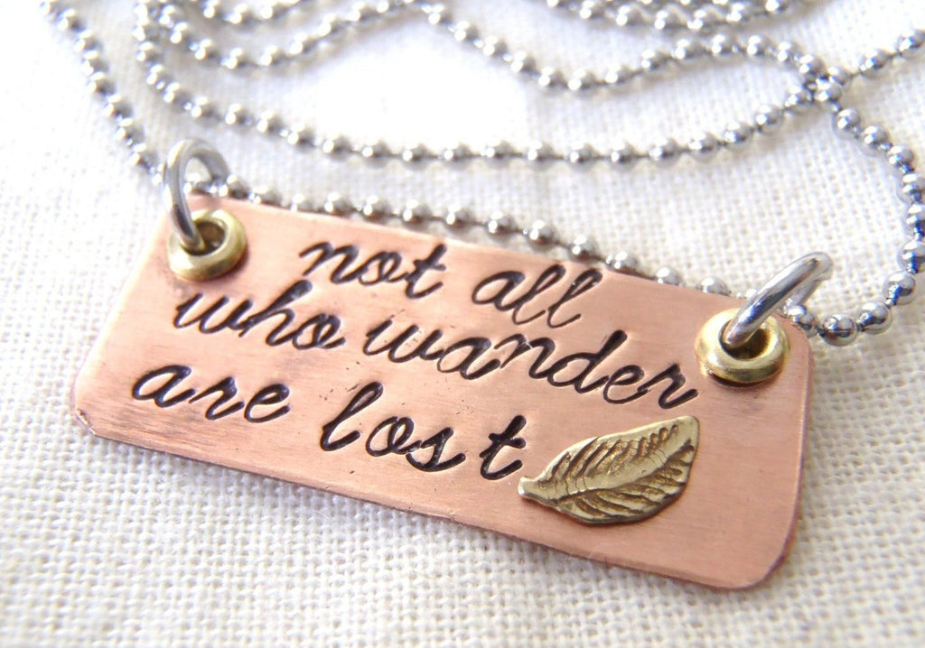 quote necklace - Not all who wande are lost - inspirational jewelry - Drake Designs Jewelry