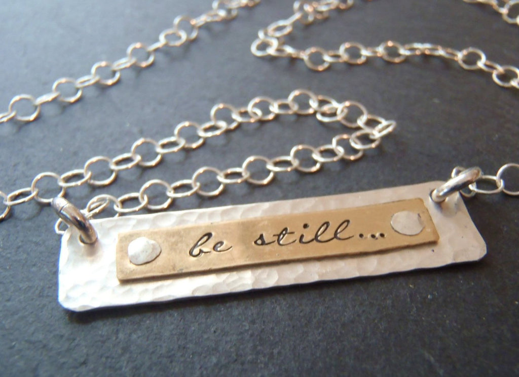 Silver and gold filled bar necklace Be still... - Drake Designs Jewelry
