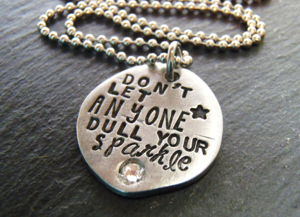Motivational necklace - Don't let anyone dull your sparkle inspirational jewelry - Drake Designs Jewelry