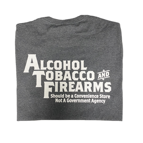 "2nd Amendment Shirts ""ATF Should Be"" Grey Short Sleeve T-Shirt 15740"