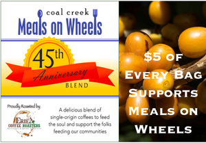 45th Anniversary Coffee Blend: Coal Creek Meals on Wheels 12oz Bag or K-cup-Style cups!