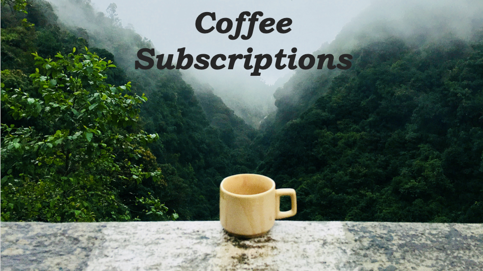 Coffee of the Month 6 Month Subscription
