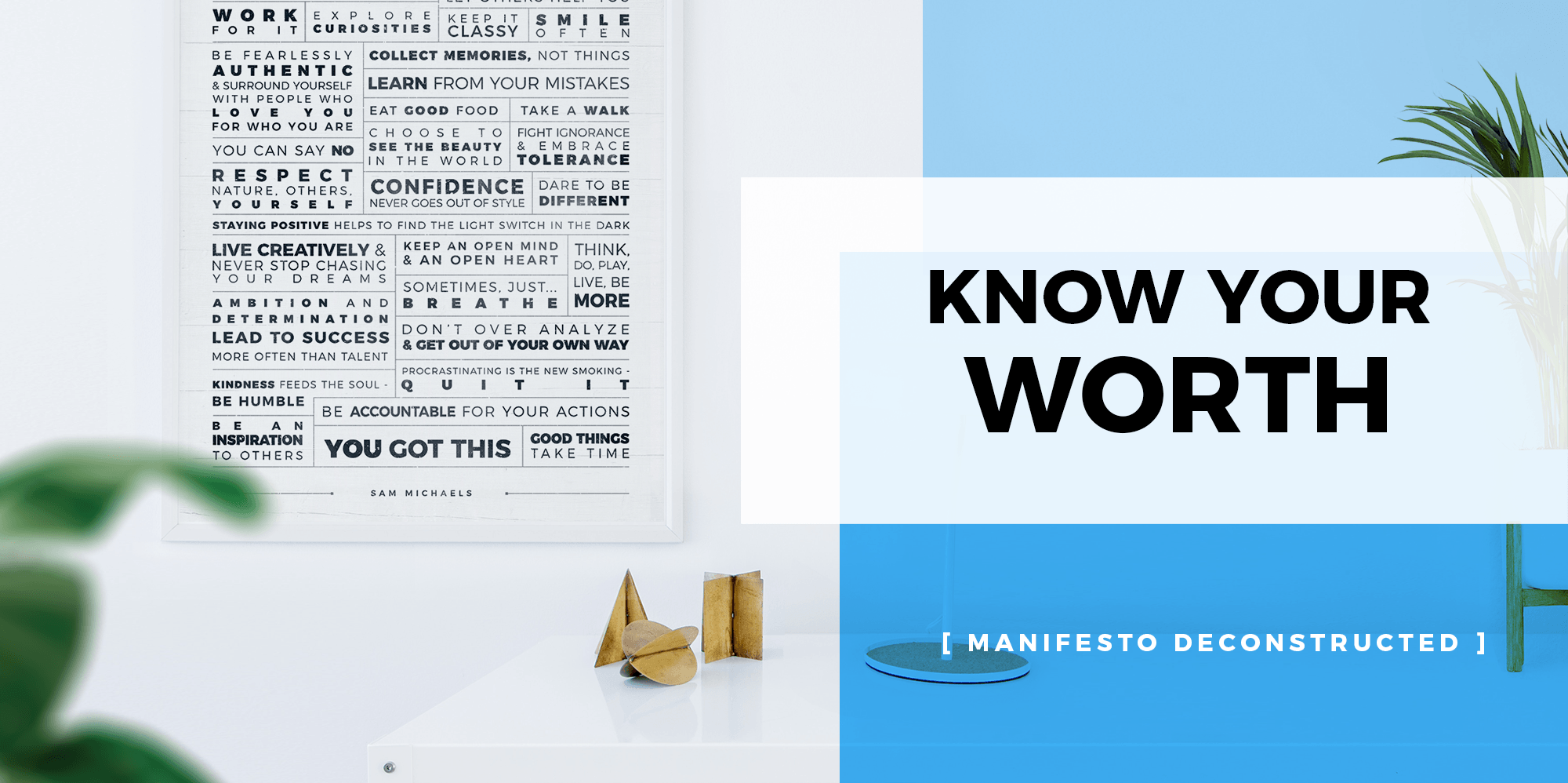 Know Your Worth - Manifesto Deconstructed