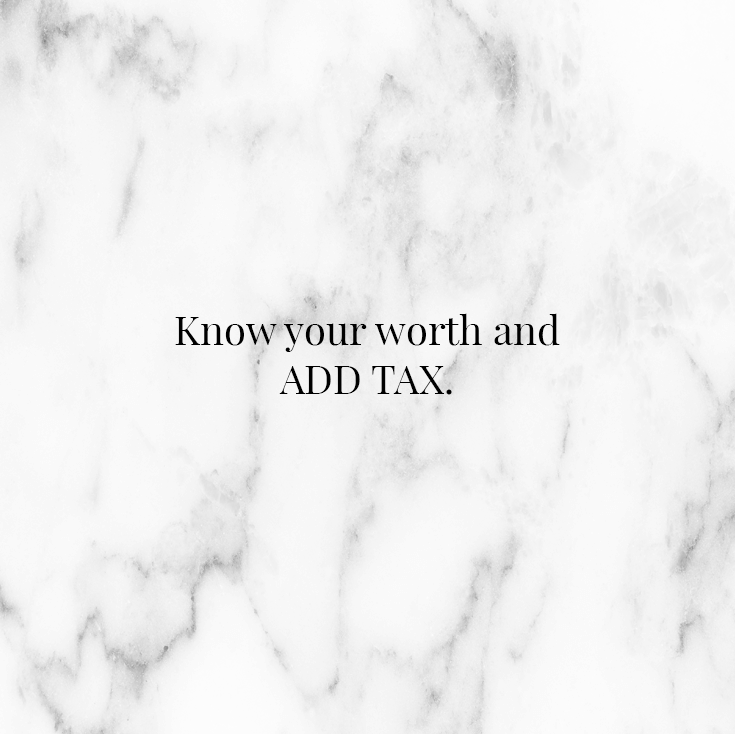 Know your worth and add tax