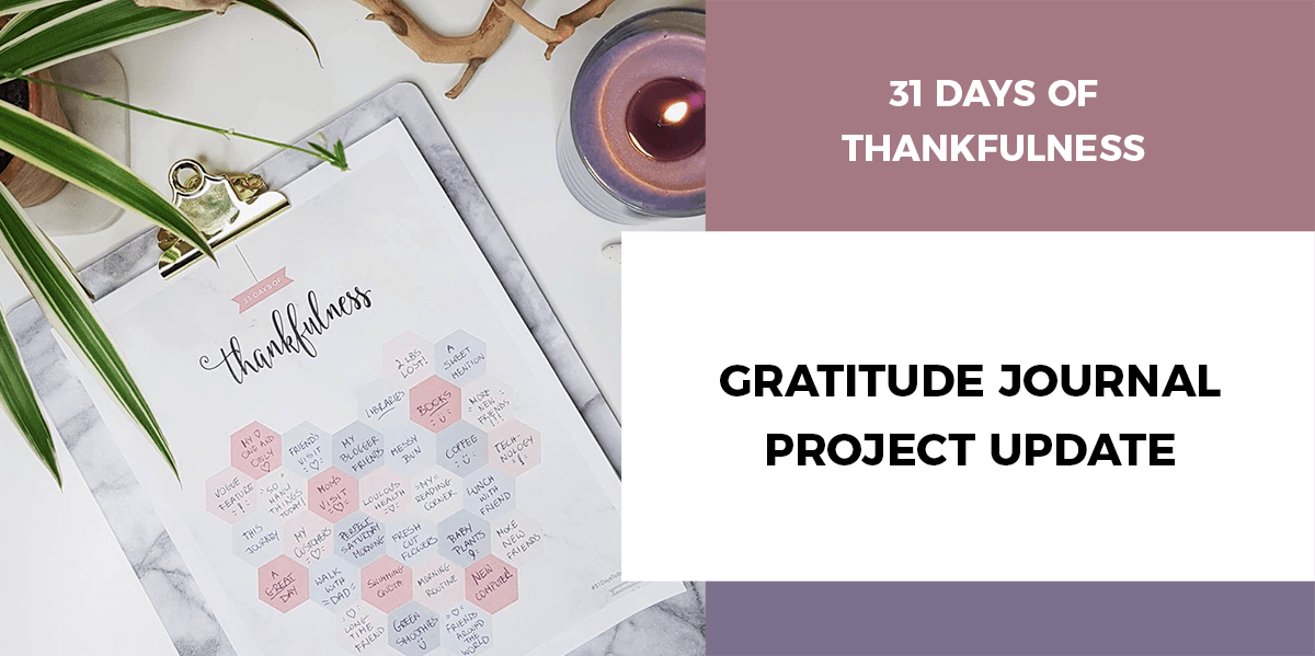 31 Days Of Thankfulness - Gratitude Journal Project Update