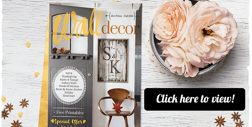 Click here to view the Jibe Prints 2016 Fall Wall Decor magazine