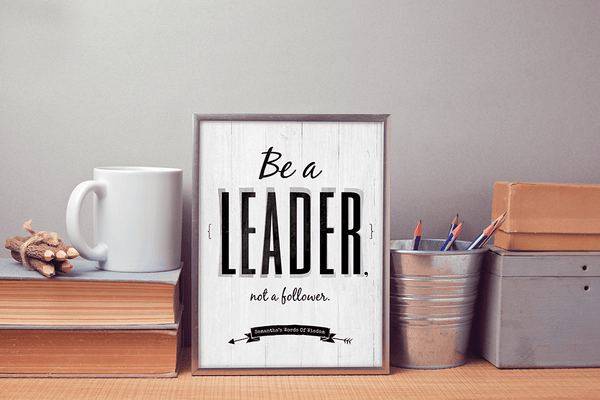Be A Leader Not A Follower personalized print framed in an office setting
