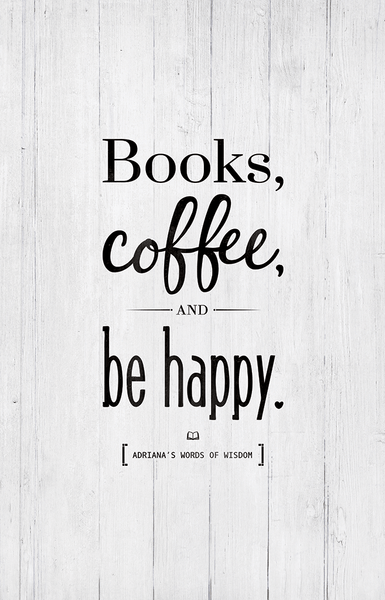 Books, Coffee And Be Happy - put your name on the personalized print