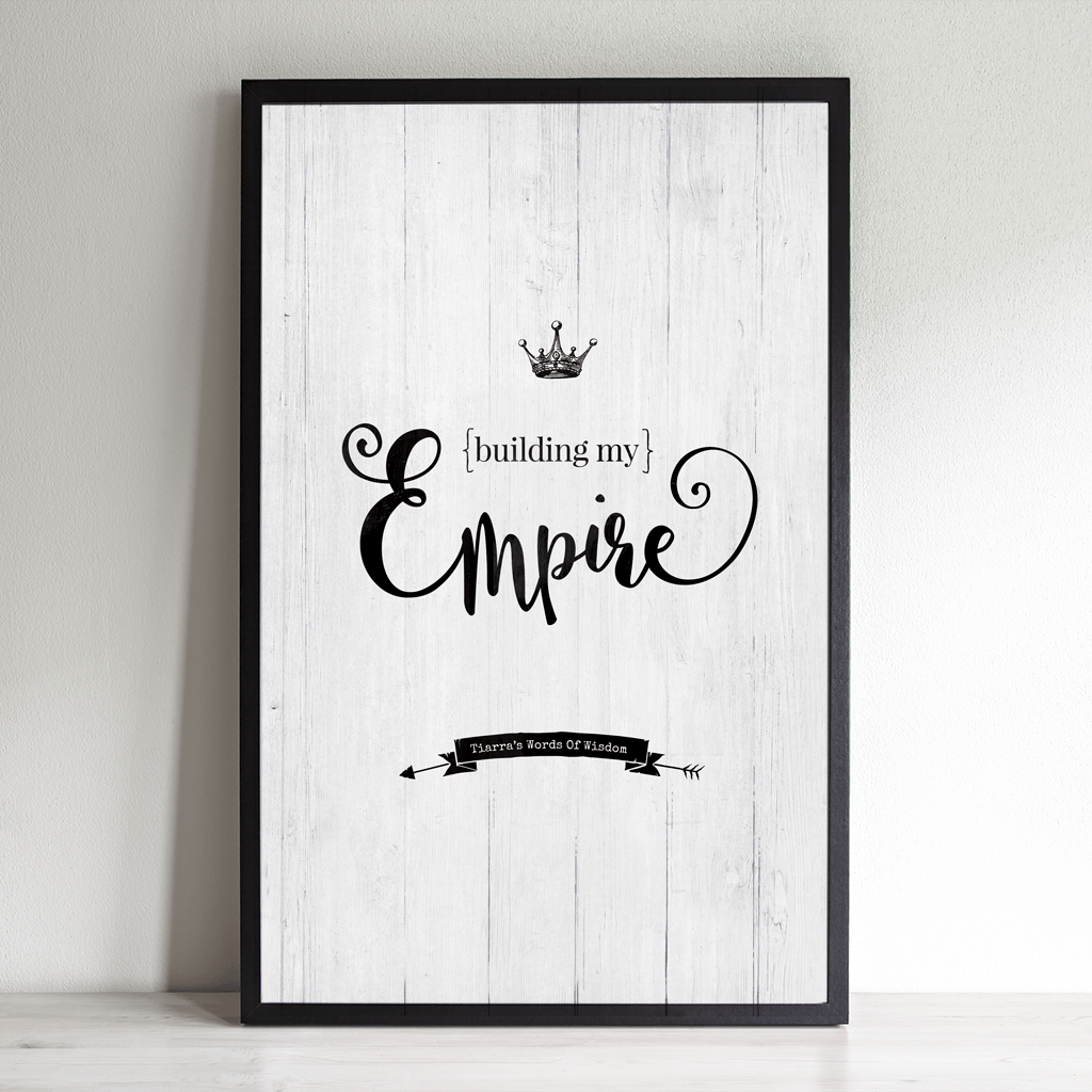 Building My Empire inspirational personalized print