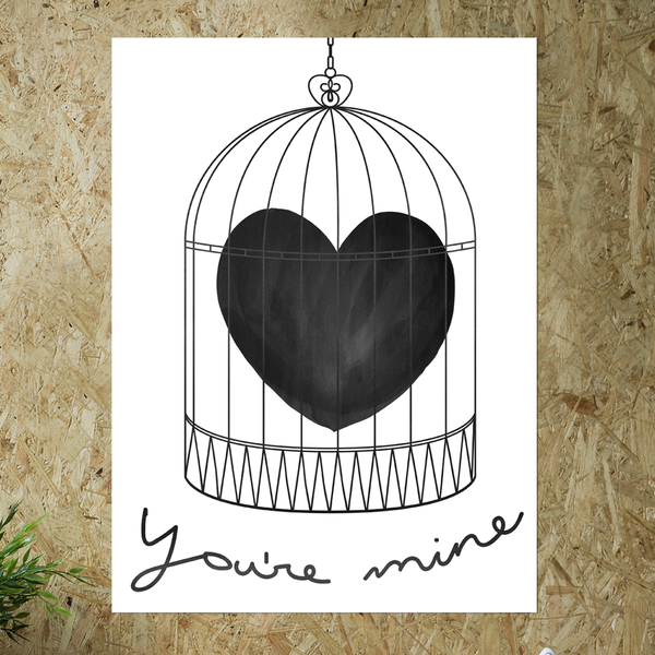 "watercolor heart in a bird cage with hand written ""you're mine"" below. black and white print"