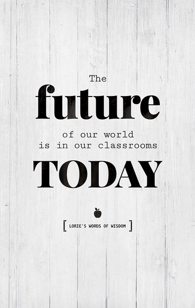 Close up of the Classroom personalized print. Text reads: The future of our world is in our classrooms today.