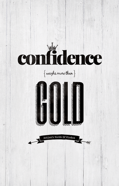 Close up view of the Confidence Weighs More Than Gold personalized print