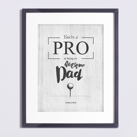 "vintage looking black and white print with text ""You're a pro at being an awesome dad. Personalize it with names."