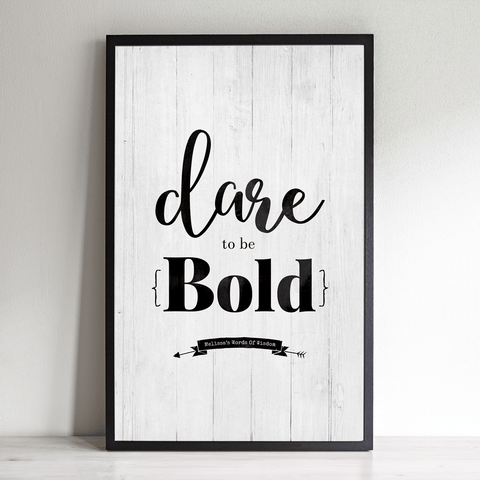 Dare To Be Bold inspirational personalized print